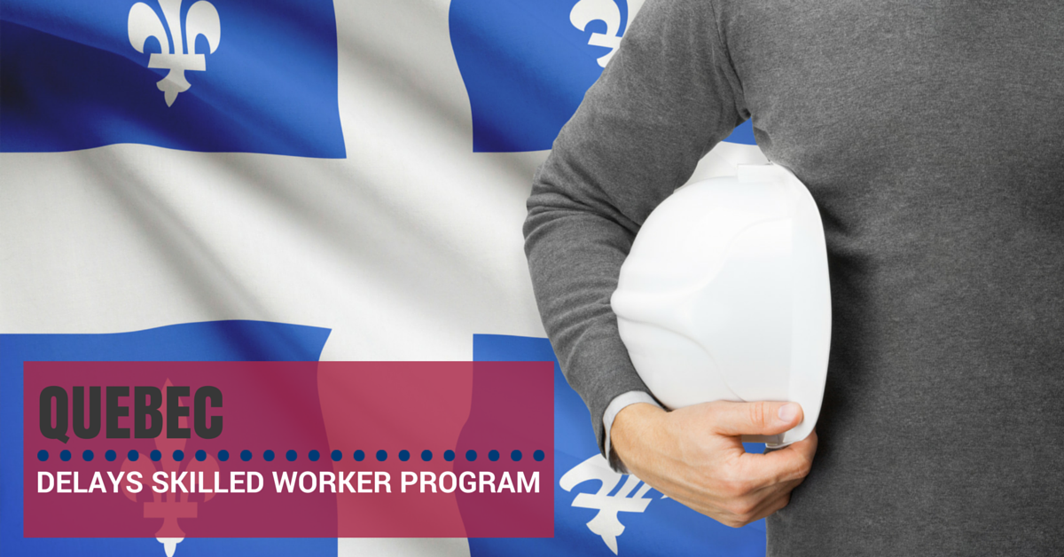 Quebec Delays its Skilled Worker Program