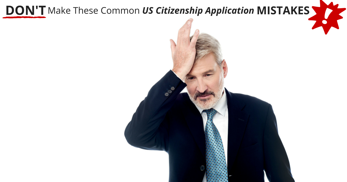 Common US Citizenship Application Mistakes