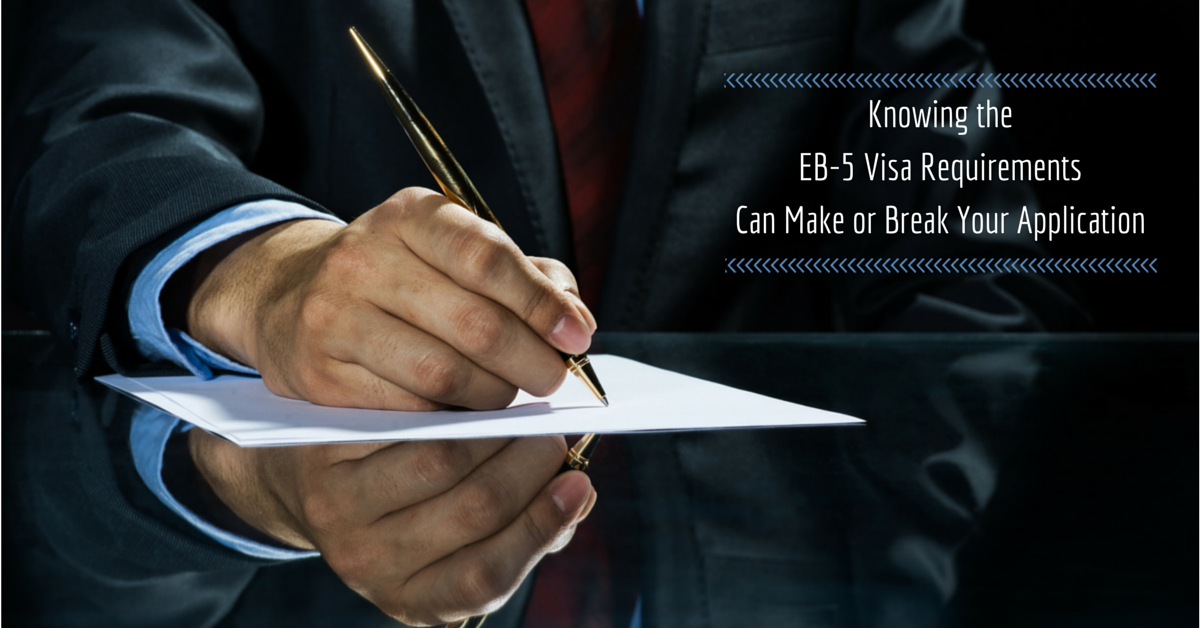 EB-5 Visa Requirements Can Make or Break your Application