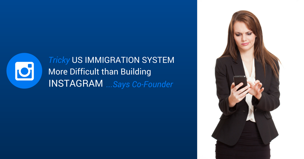 Tricky US Immigration System More Difficult than Instagram