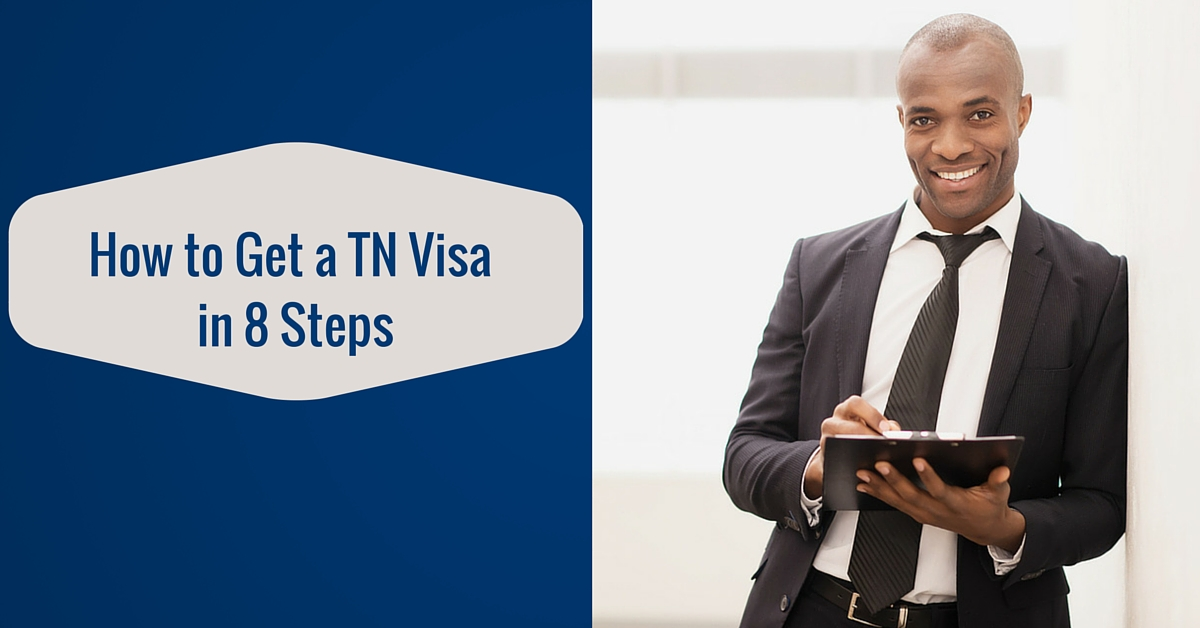 How to Get a TN Visa in 11 Steps 1 - How To Get A Tn Visa To Work In Usa