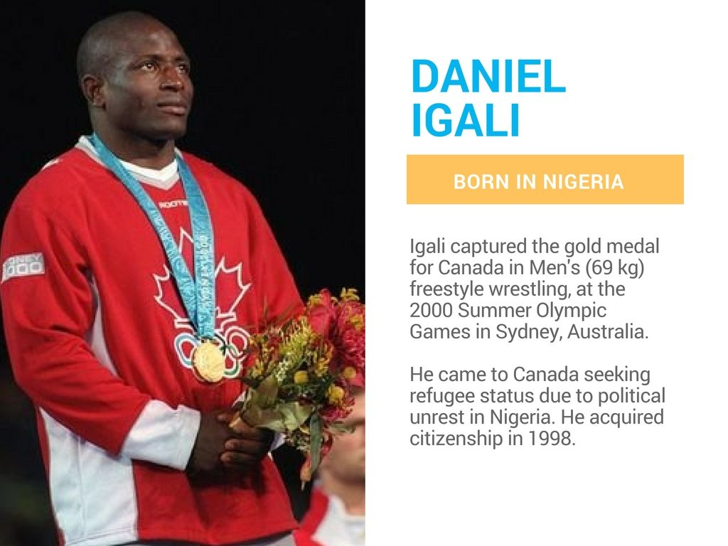 Daniel Igali is a Canadian olympian born in Nigeria.